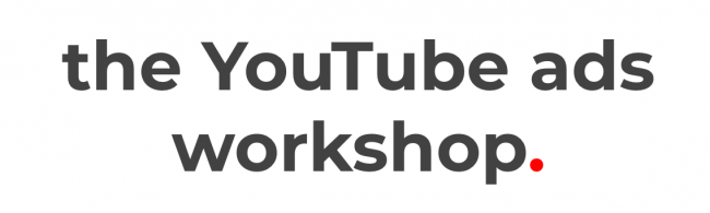 YouTube Ad Workshop By Tom Breeze