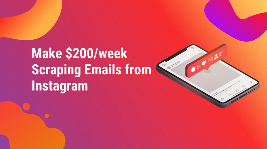 Make $200 week Scraping Emails from Instagram