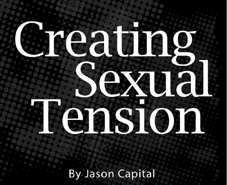 Jason Capital - Creating Sexual Tension