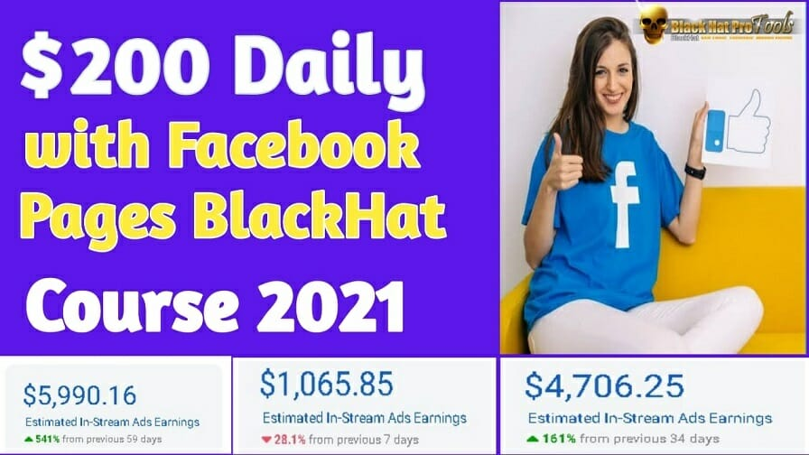 $200 Day With Facebook Pages Black Hat Course 2021 - Video Course Step By Step